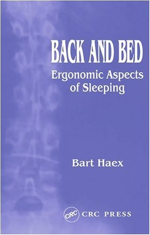 Back and Bed: Ergonomic Aspects of Sleeping Bart Haex