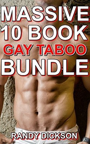 GAY TABOO: MASSIVE 10 BOOK XXX GAY TABOO BUNDLE Randy Dickson