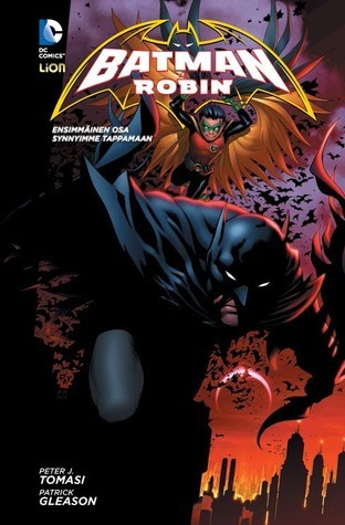Batman ja Robin: Synnyimme tappamaan Peter J. Tomasi