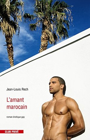 Lamant marocain Jean-Louis Rech