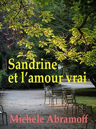 SANDRINE ET LAMOUR VRAI - Michele Abramoff