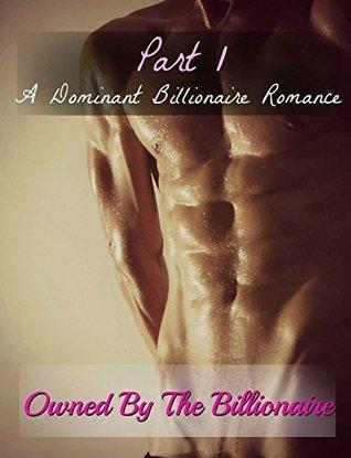 Owned By The Billionaire: A Dominant Billionaire Romance Alexis Darlington