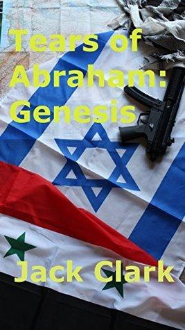 Tears of Abraham: Genesis: A Krystian Romanova novel Jack Clark