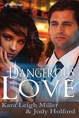 Dangerous Love  by  Kara Leigh Miller