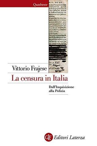 La censura in Italia: DallInquisizione alla Polizia Vittorio Frajese