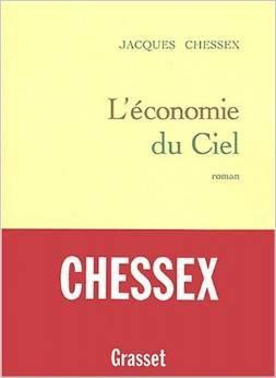 Léconomie Du Ciel: Roman Jacques Chessex