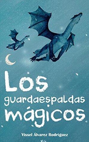 Los guardaespaldas mágicos.  by  Yissel Álvarez Rodríguez