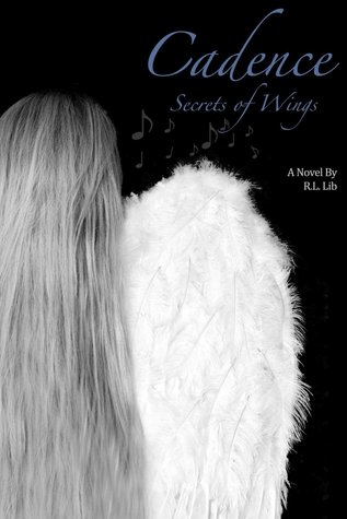 Cadence: Secrets of Wings  by  R.L. Lib