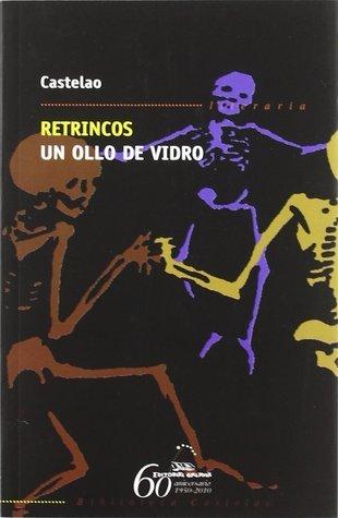 Retrincos. Un ollo de vidro  by  Alfonso Daniel Rodríguez Castelao
