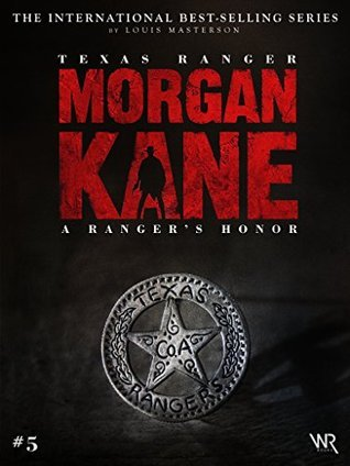 Morgan Kane 5: A Rangers Honor: Book 5 of 83  by  Louis Masterson
