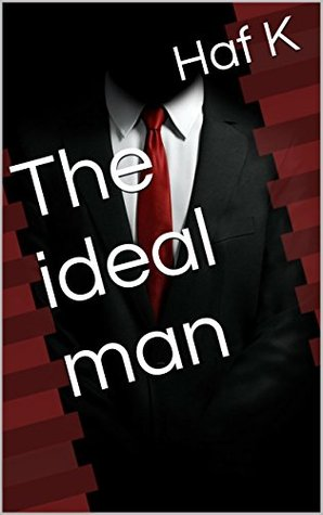 The ideal man  by  Haf K
