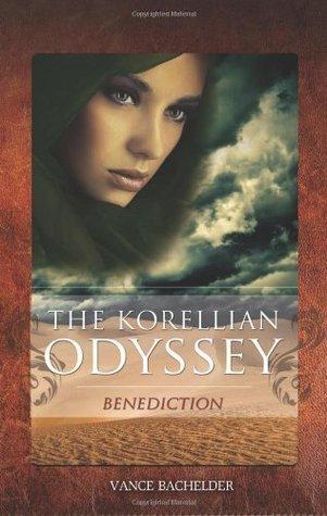 Benediction (The Korellian Odyssey #3) Vance Bachelder