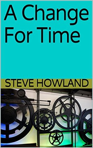 A Change For Time Steve Howland