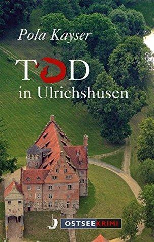 Tod in Ulrichshusen  by  Pola Kayser