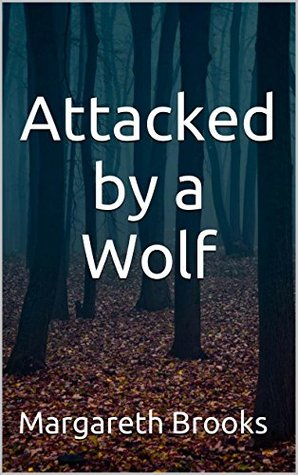 Attacked a Wolf by Margareth Brooks