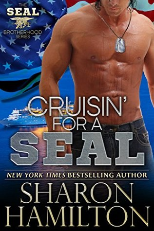 Cruisin For A SEAL (SEAL Brotherhood Series Book 5)  by  Sharon Hamilton