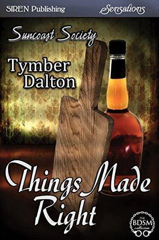 Things Made Right [Suncoast Society] Tymber Dalton