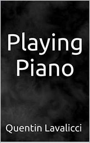 Playing Piano  by  Quentin Lavalicci