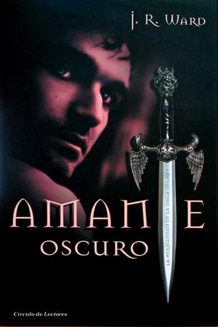 Amante Oscuro (Black Dagger Brotherhood, #1)  by  J.R. Ward