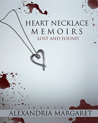 Lost and Found (Heart Necklace Memoirs Book 2) Alexandria Margaret