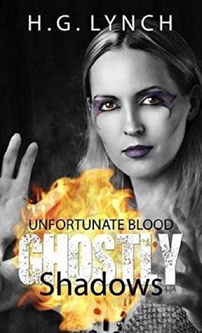 Ghostly Shadows (Unfortunate Blood Book 3)  by  H.G. Lynch