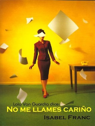 No me llames cariño  by  Isabel Franc