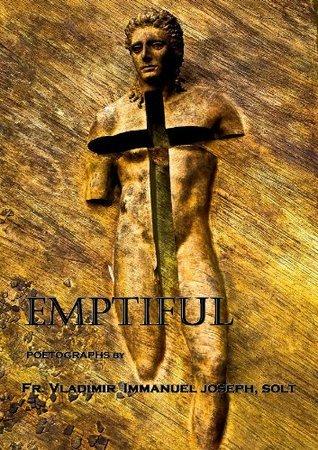 EMPTIFUL  by  Fr Vladimir Echalas SOLT