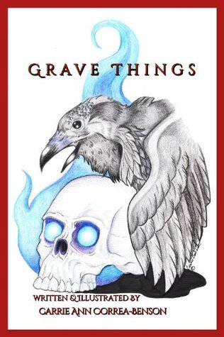 Grave Things: 13 Bizarre Supernatural Stories Carrie Benson