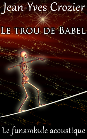 Le Trou De Babel  by  Jean-Yves Crozier