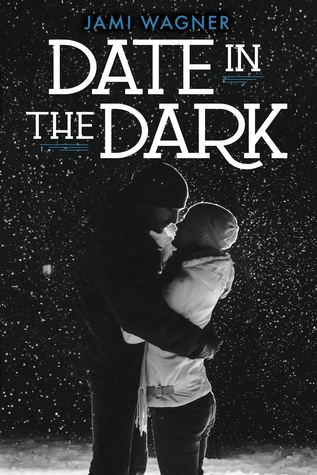 Date In The Dark  by  Jami Wagner