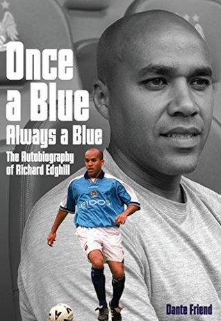 Once a Blue Always a Blue: The Autobiography of Richard Edghill  by  Richard Edghill
