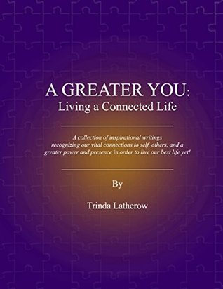 A Greater You: Living a Connected Life  by  Trinda Latherow