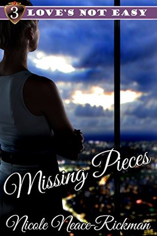Missing Pieces (Loves Not Easy Series Book 3) Nicole Rickman