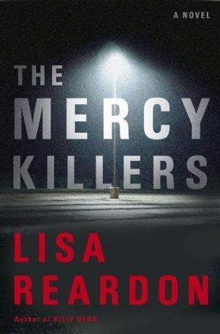 The Mercy Killers: A Novel  by  Lisa Reardon