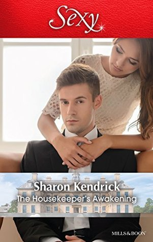 The Housekeepers Awakening (At His Service Book 7) Sharon Kendrick