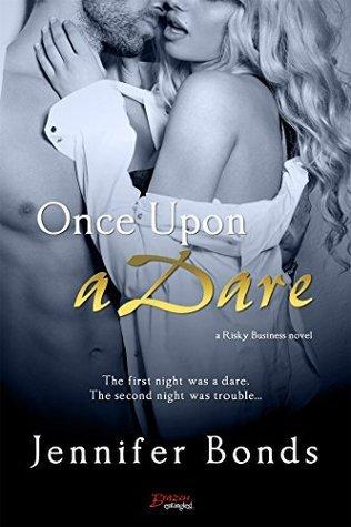 Once Upon a Dare (Risky Business #1)  by  Jennifer Bonds