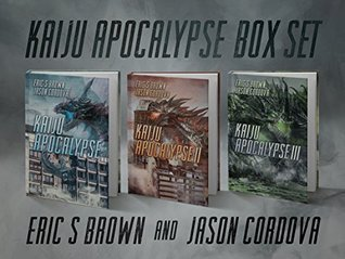 Kaiju Apocalypse Box Set: The Complete Trilogy  by  Eric S. Brown
