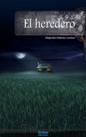 El heredero  by  Alejandro Valiente Lourtau