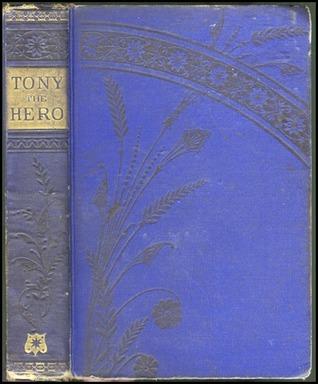 Tony, the Hero  by  Horatio Alger Jr.