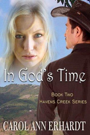 In Gods Time (Havens Creek #2) Carol Ann Erhardt