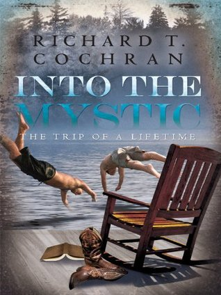 Into the Mystic Richard T. Cochran