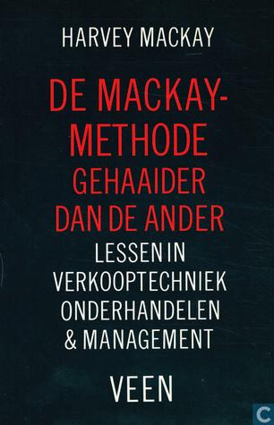 De MacKay methode: Gehaaider dan de ander  by  Harvey MacKay