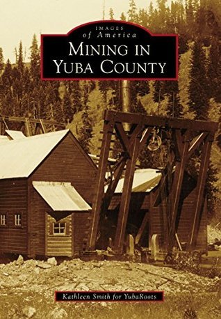 Mining in Yuba County Kathleen    Smith