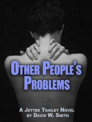 Other Peoples Problems  by  David W. Smith