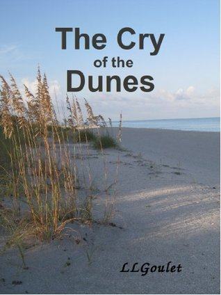 The Cry of the Dunes L.L. Goulet