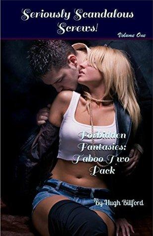 Seriously Scandalous Screws!: Forbidden Fantasies Taboo Two Pack Hugh Billford