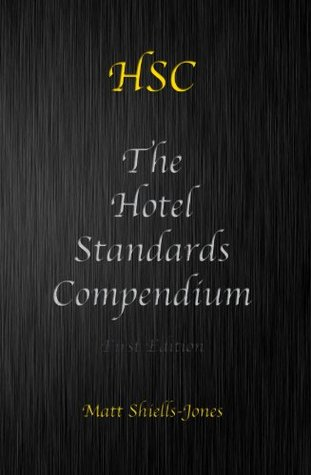 The Hotel Standards Compendium Matt Shiells-Jones