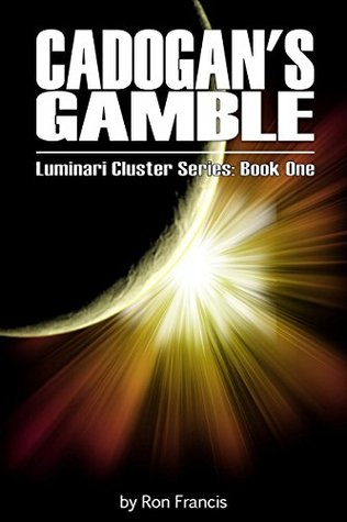 Cadogans Gamble (Luminari Cluster Series Book 1) Ron Francis