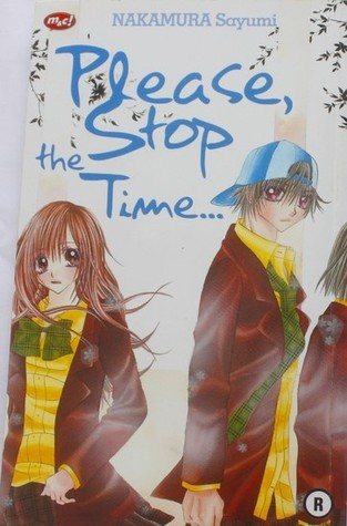 Please, Stop the Time...  by  Sayumi Nakamura