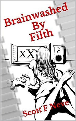 Brainwashed By Filth (Detective Flare Book 3)  by  Scott F Neve